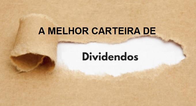 AS MELHORES AÇÕES DE DIVIDENDOS – CARTEIRA DE SONHO
